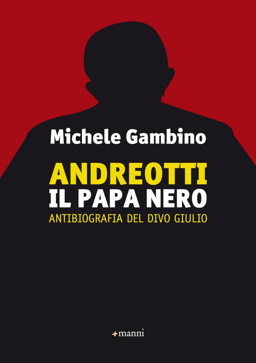 Andreotti il papa nero manni editori - Andreotti il divo ...